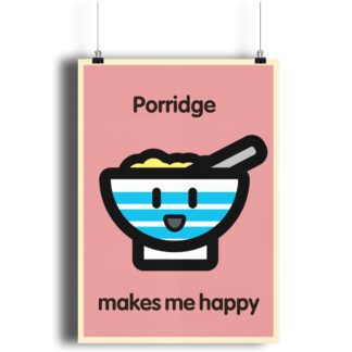 Porridge Makes Me Happy Print